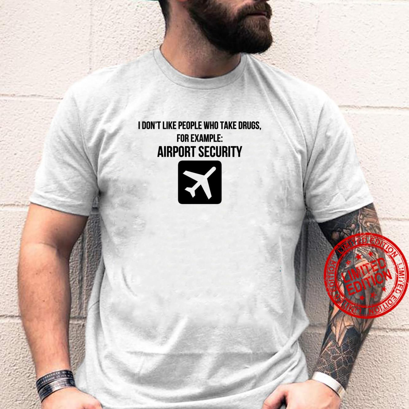 Funny sarcastic tourist security airport travel traveling Shirt