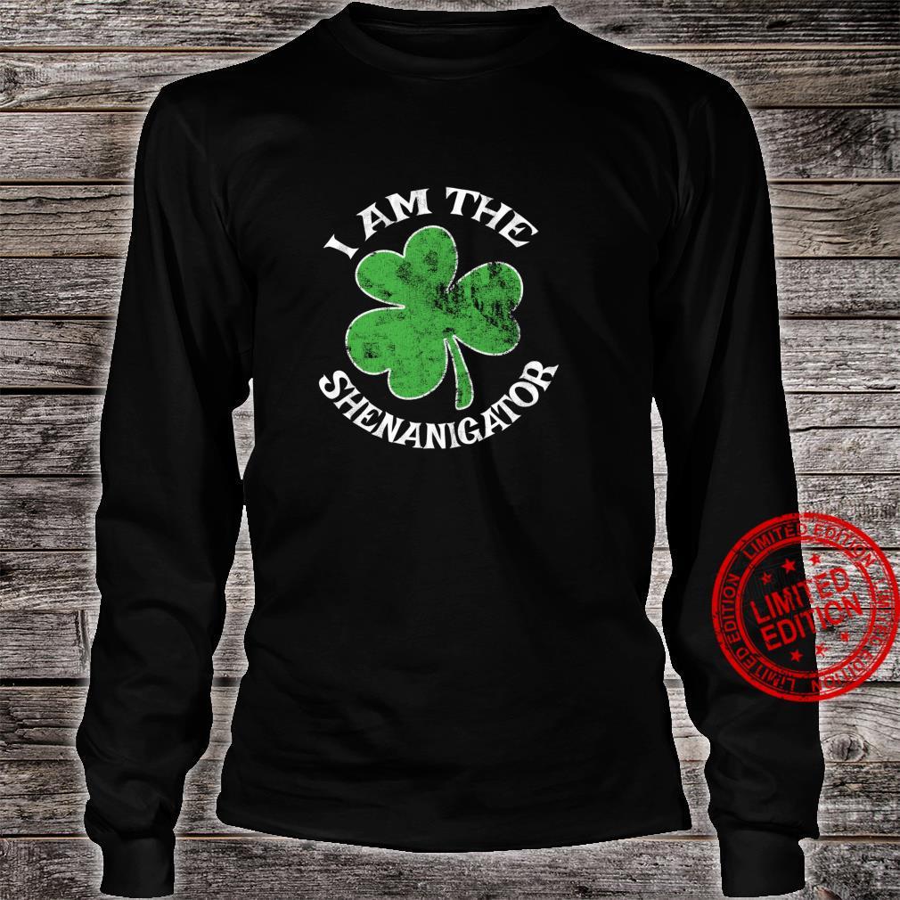 I Am The Shenanigator St. Patrick's Day Parade Party Shirt long sleeved