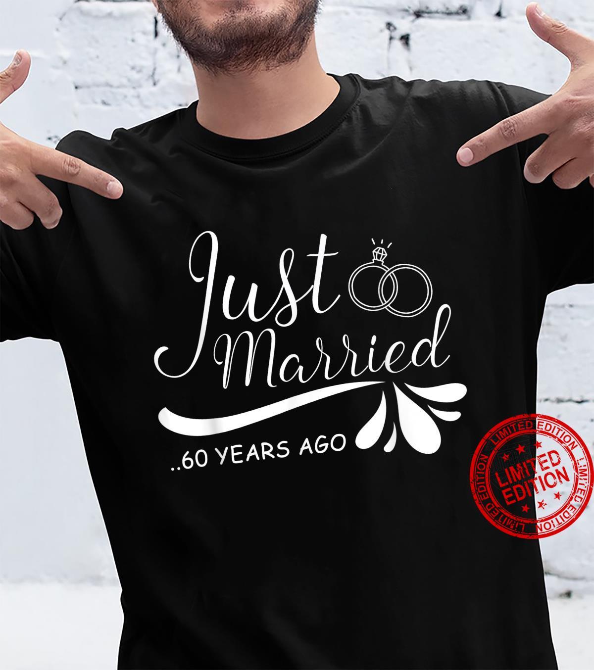 Just Married 60 Years Ago 60Th Wedding Anniversary Shirt