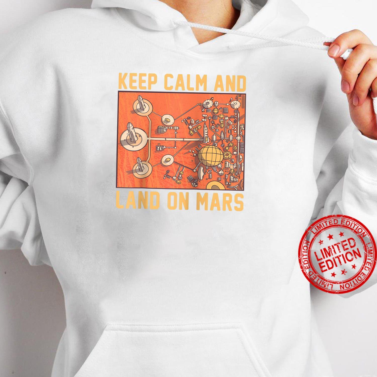 Keep Calm And Land On Mars Mars Helicopter Ingenuity NASA Shirt hoodie