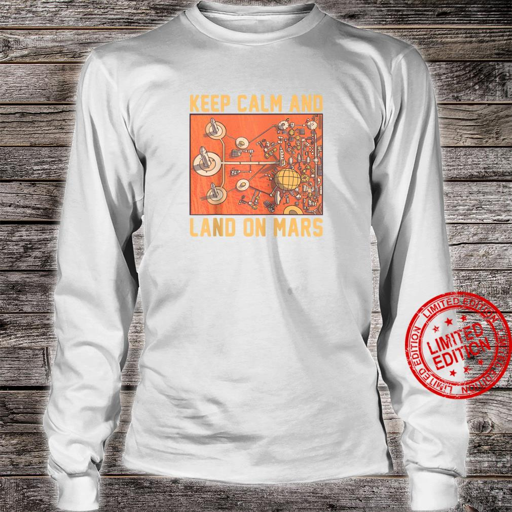 Keep Calm And Land On Mars Mars Helicopter Ingenuity NASA Shirt long sleeved