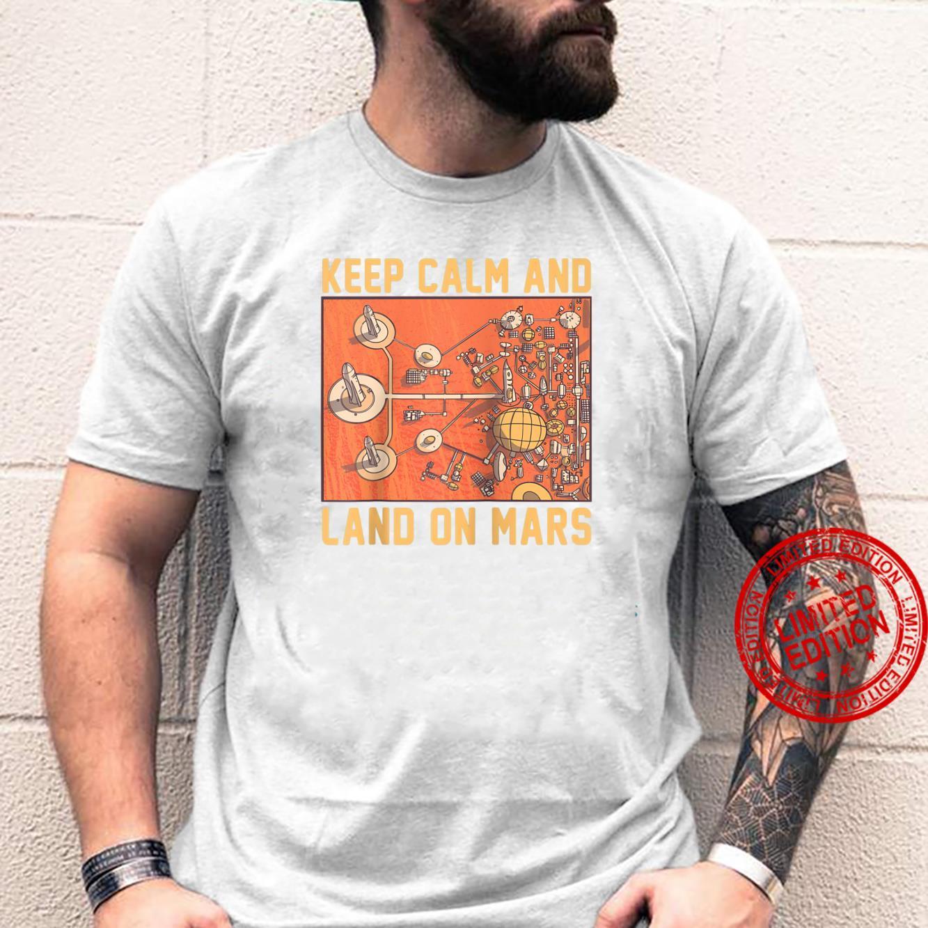 Keep Calm And Land On Mars Mars Helicopter Ingenuity NASA Shirt