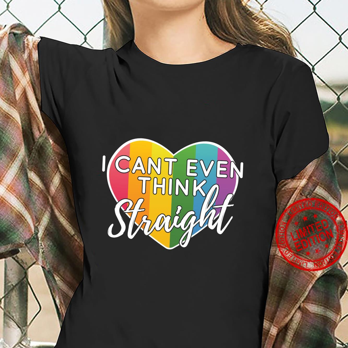 LGBTQ Rainbow I Can't Even Think Straight Gay Pride Shirt ladies tee
