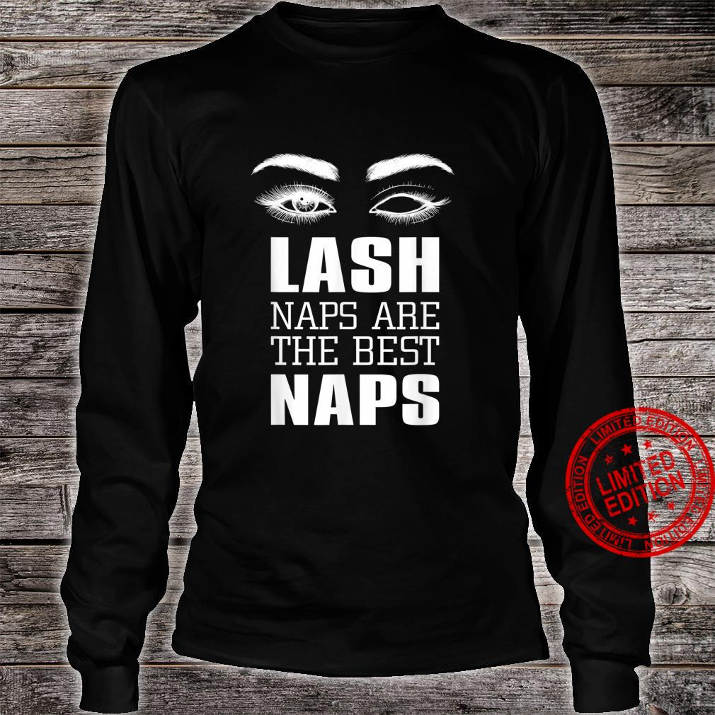 Lash Naps are the best Naps Cosmetics Salon Shirt long sleeved