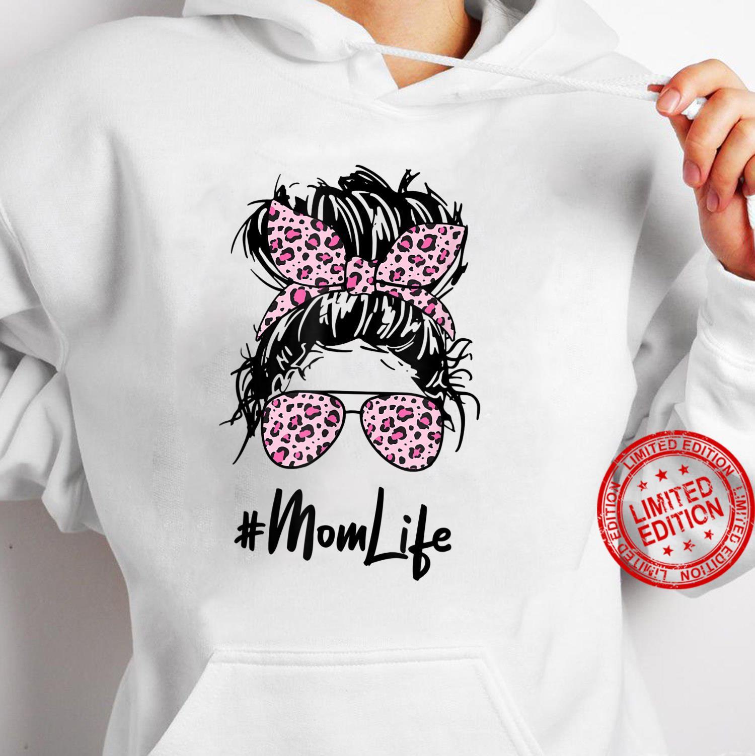 Messy Hair Bun Pink Leopard Pattern Shades Mom Life Shirt hoodie