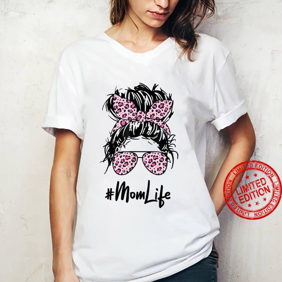 Messy Hair Bun Pink Leopard Pattern Shades Mom Life Shirt ladies tee