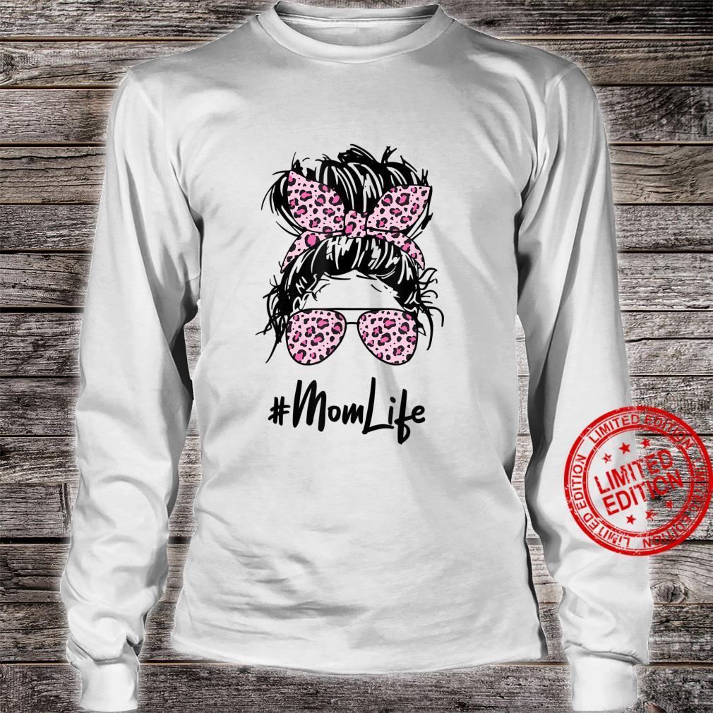 Messy Hair Bun Pink Leopard Pattern Shades Mom Life Shirt long sleeved