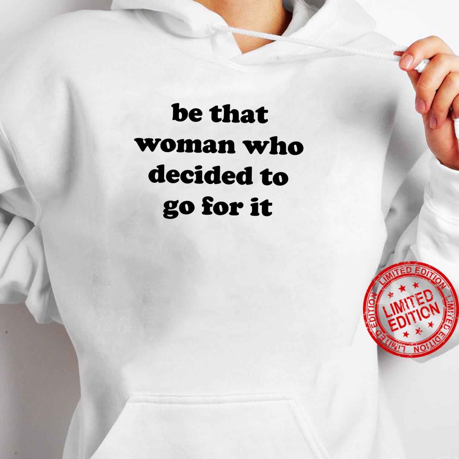 Motivational Saying Empowering Inspirational Quote Feminist Shirt hoodie