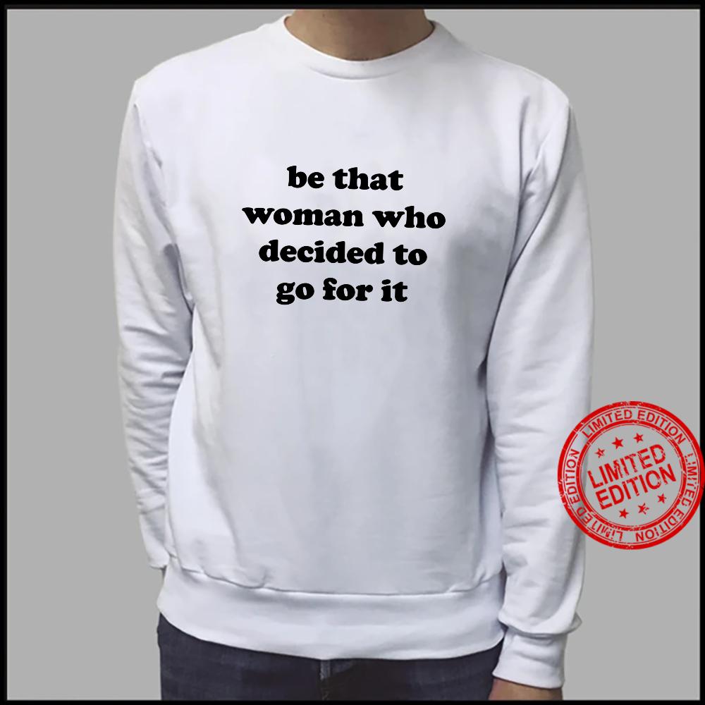 Motivational Saying Empowering Inspirational Quote Feminist Shirt sweater