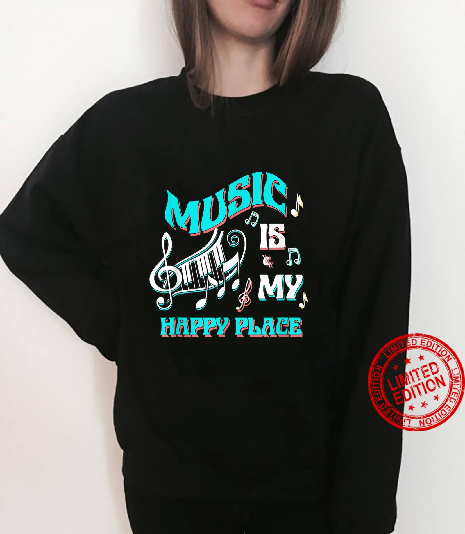 Music is My Happy Place Musician Inspiring Music Shirt sweater
