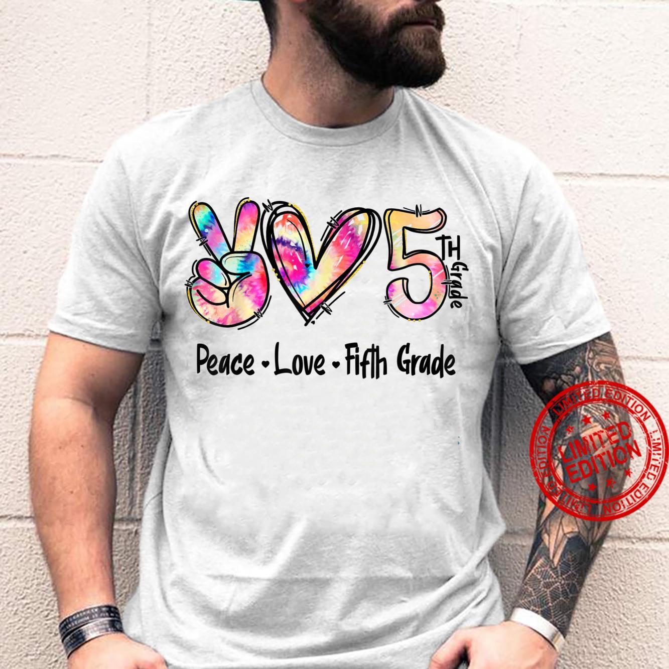 Peace Love Fifth Grade Tie Dye Student Teacher Shirt