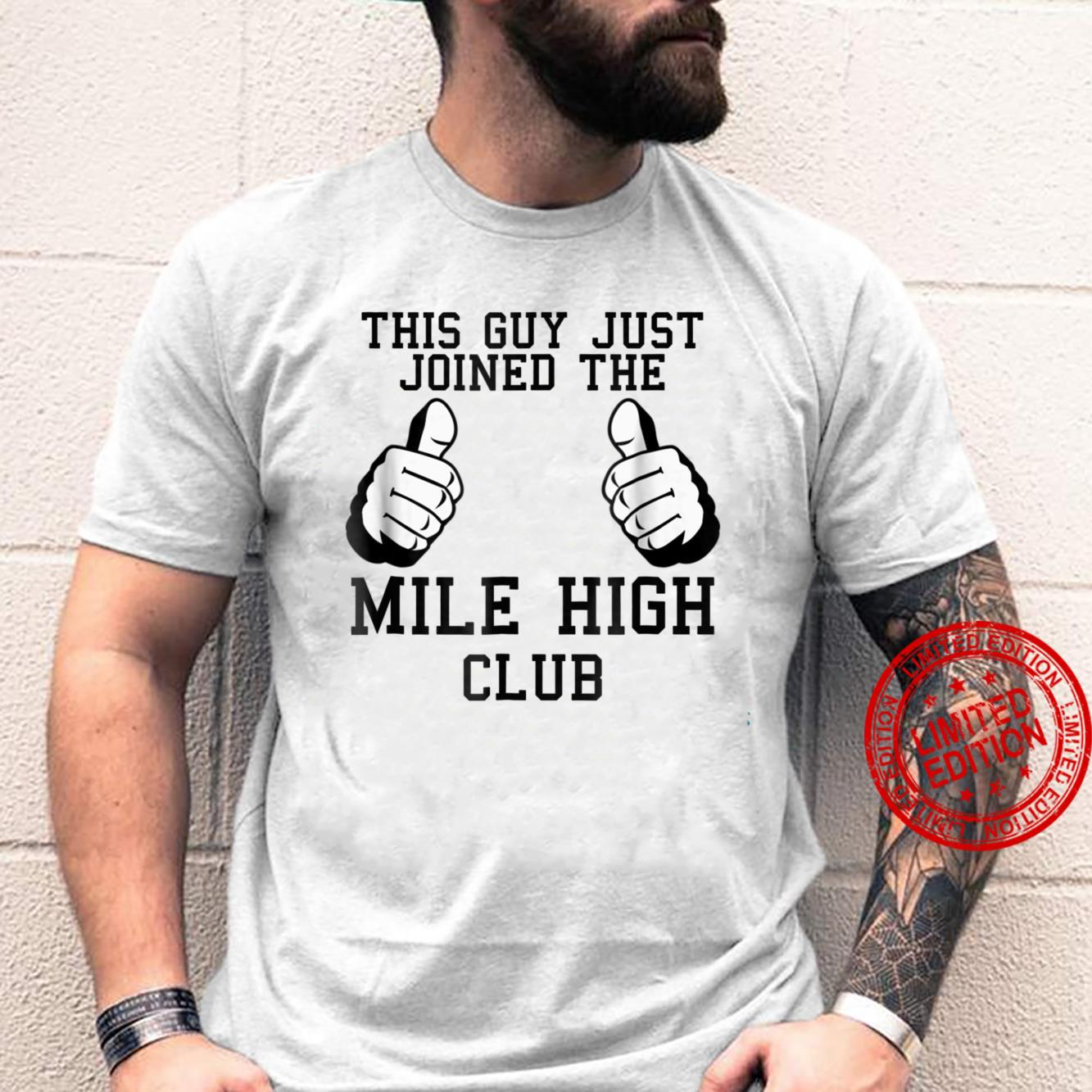 This Guy Just Joined The Mile High Club Shirt