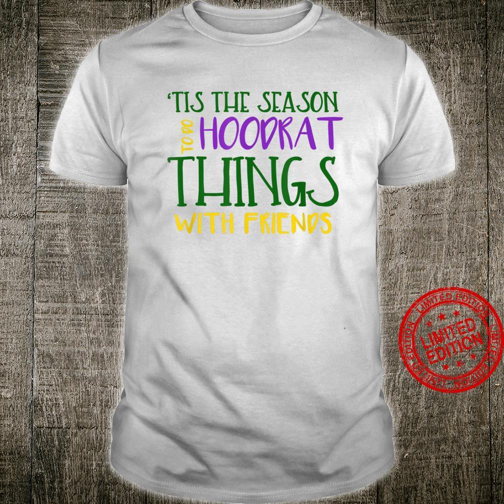 Tis The Season To Do Hoodrat Things, lustiges Geschenk für Karneval Shirt