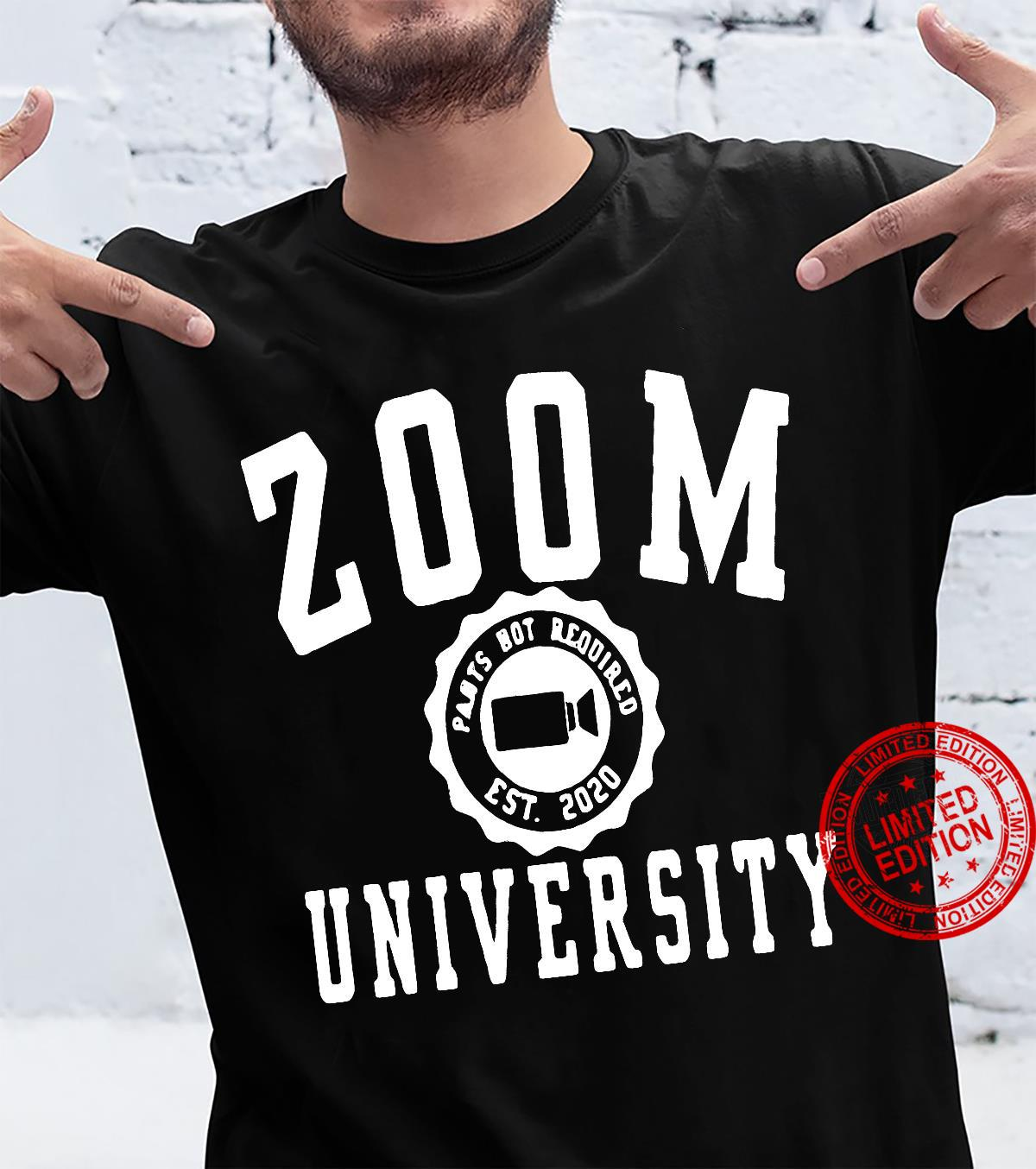 Zoom University Pants Not Required Est 2020 Shirt