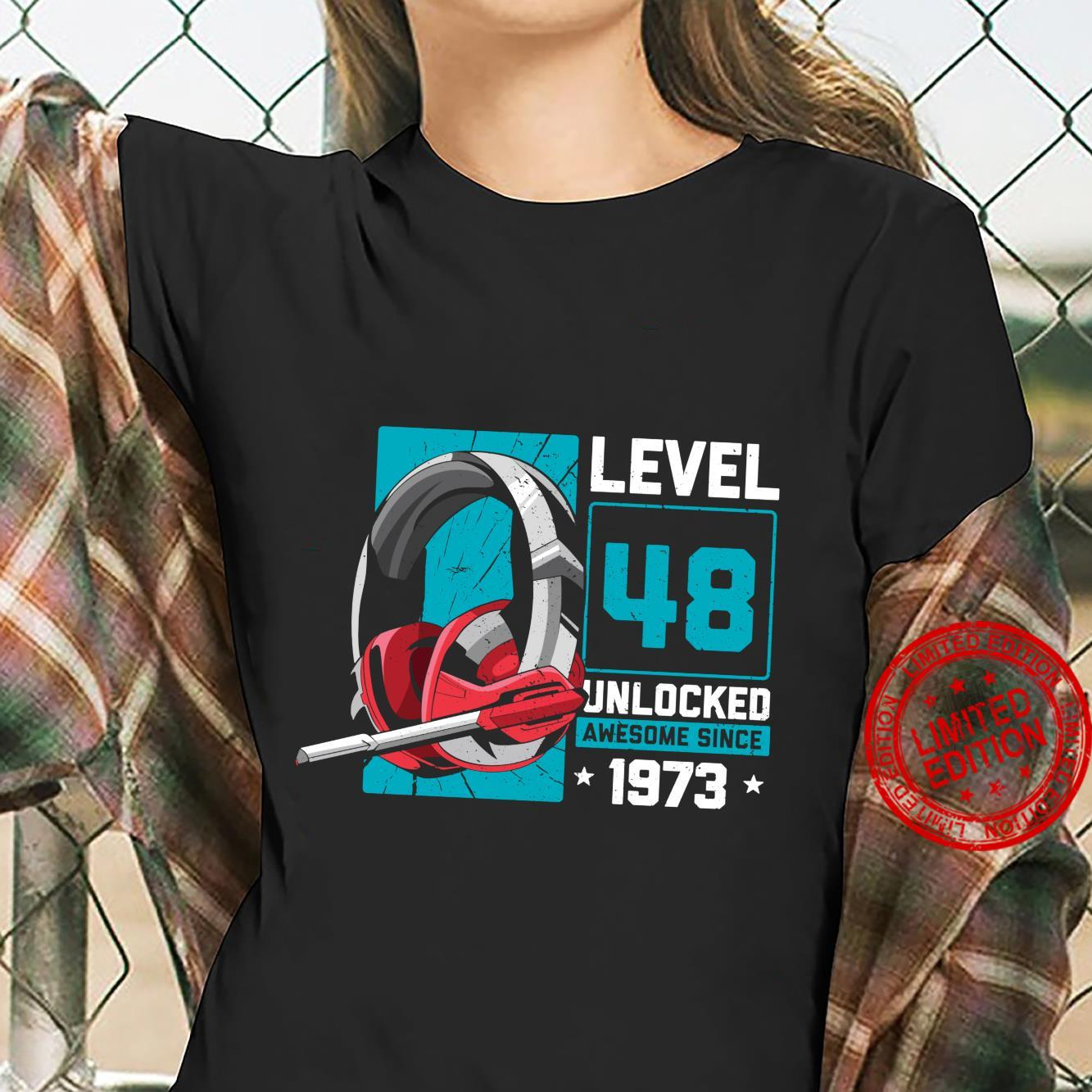 48th Birthday Level 48 Unlocked Awesome Since 1973 Shirt ladies tee