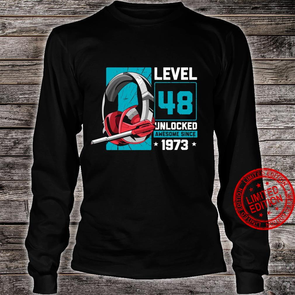 48th Birthday Level 48 Unlocked Awesome Since 1973 Shirt long sleeved
