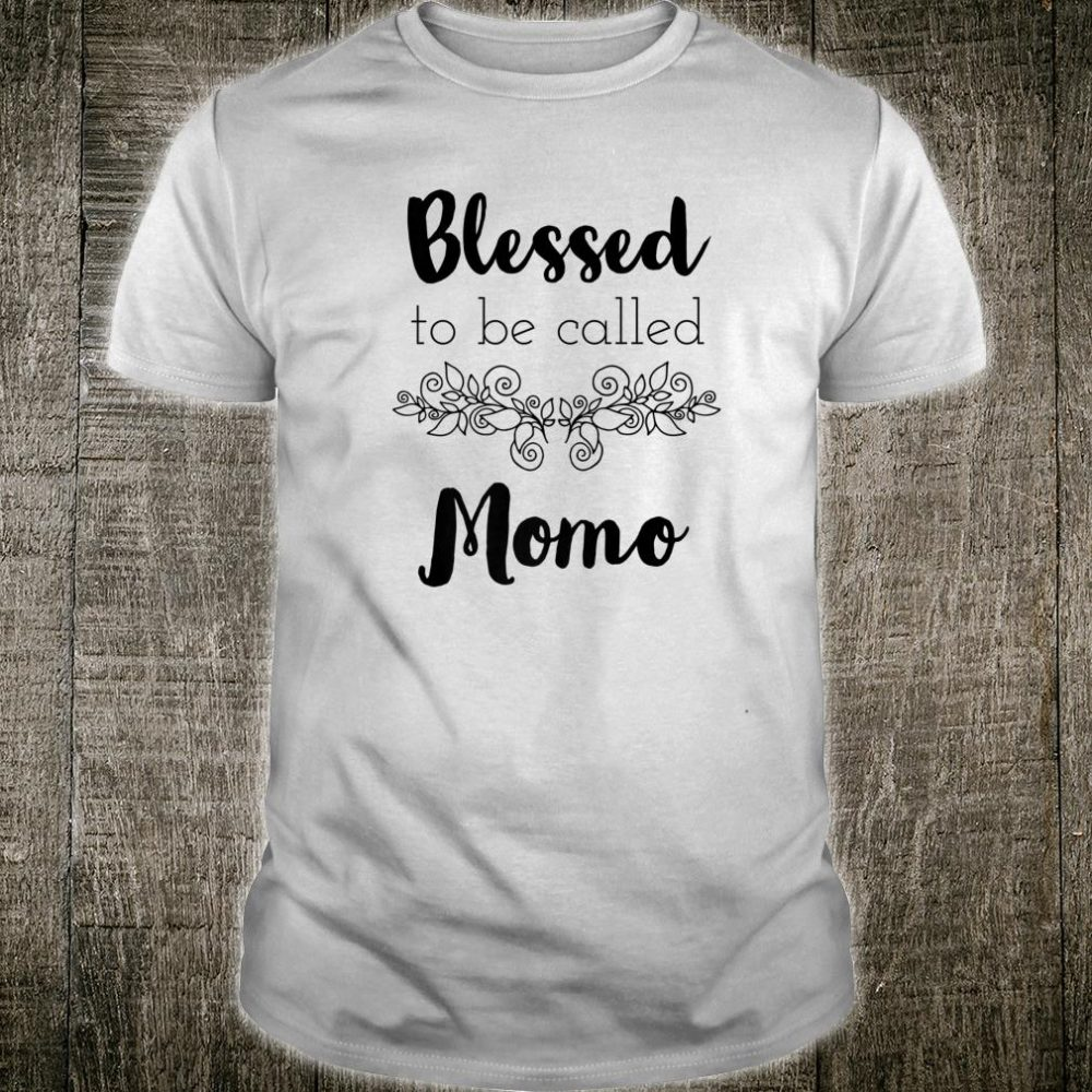 Blessed To Be Called Momo Black Text Mothers Day Shirt