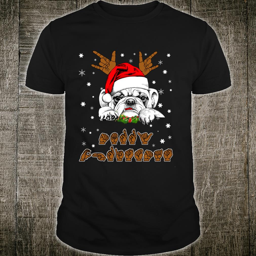 Bulldog Dog ASL Sign Language Deaf Christmas Shirt
