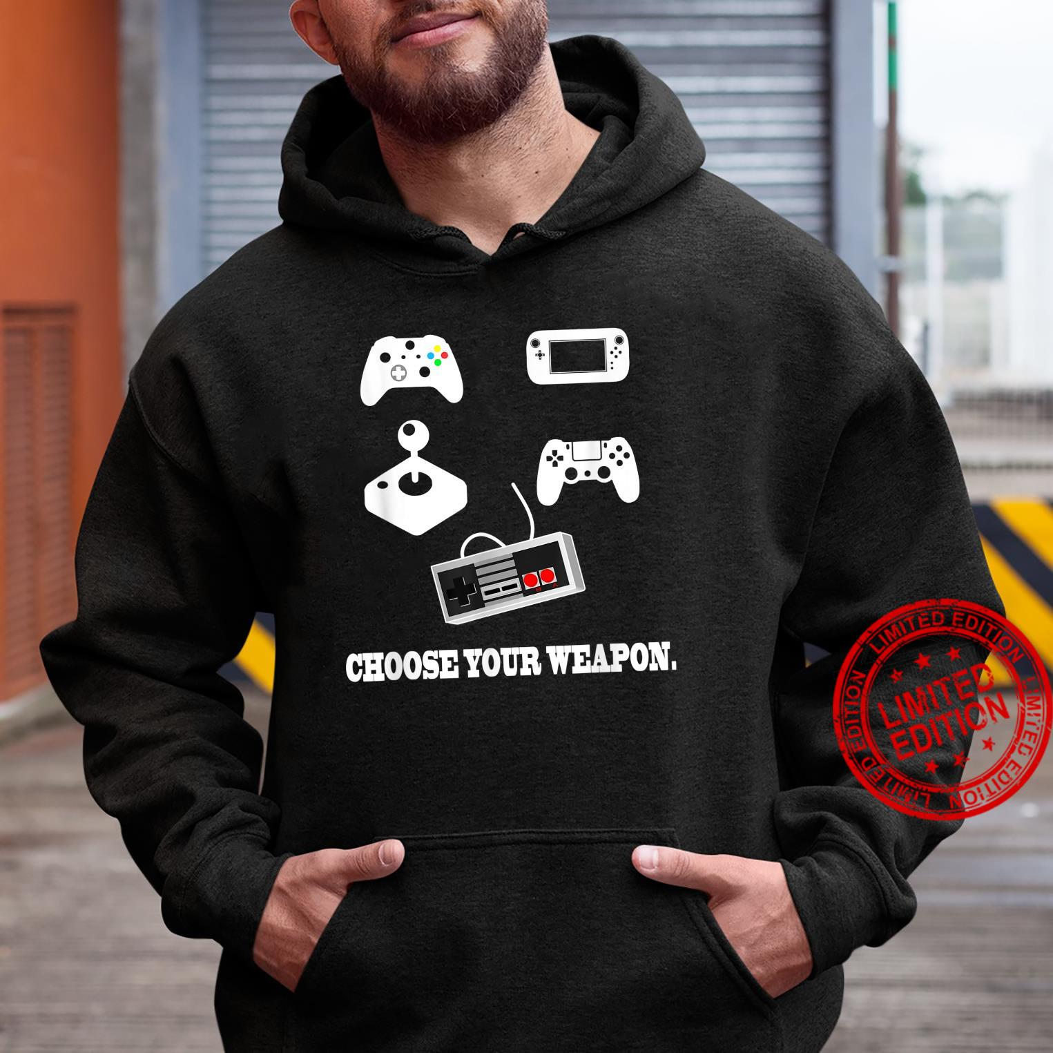 Choose Your Weapon Controller Gaming Video Gamer Shirt hoodie