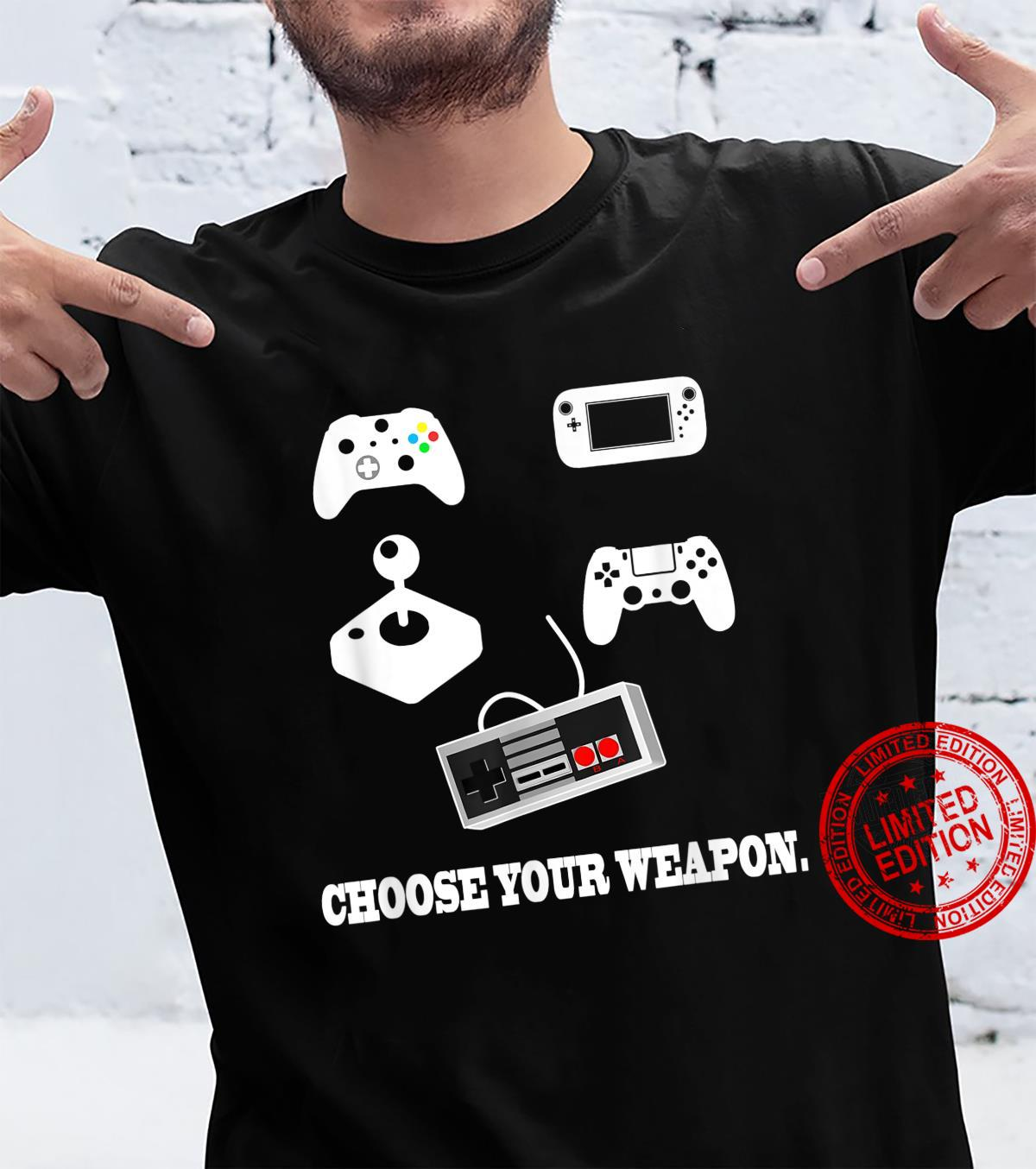 Choose Your Weapon Controller Gaming Video Gamer Shirt