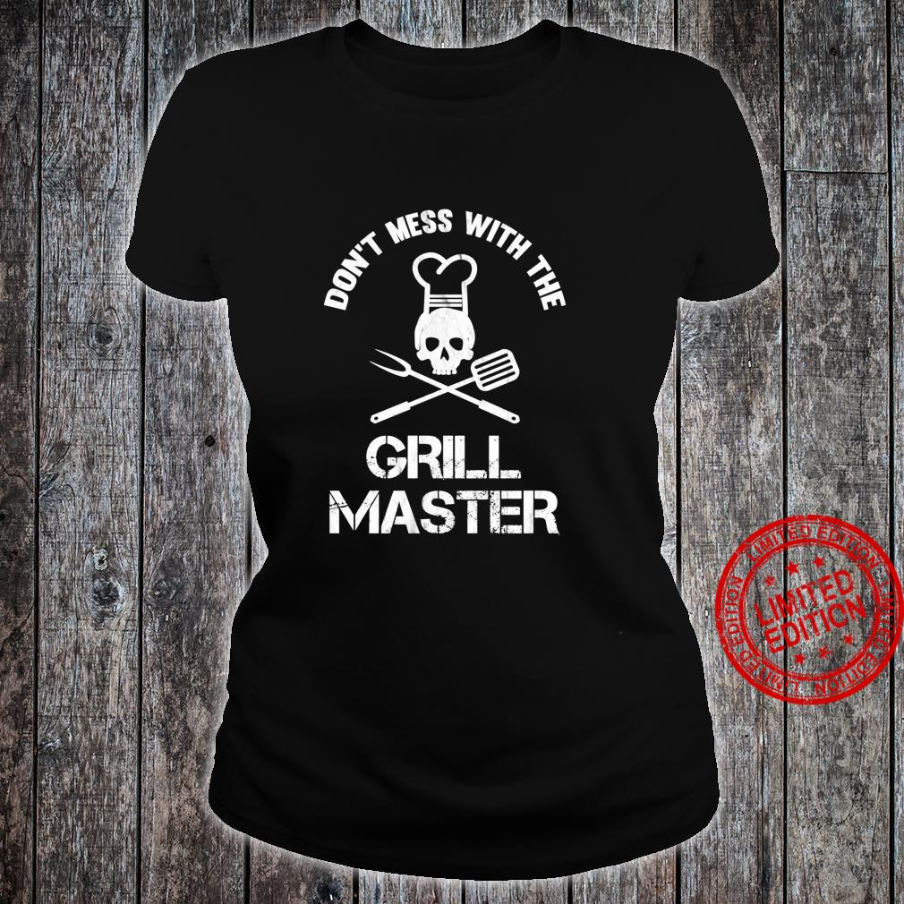 Don't Mess With The Grill Master BBQ Dad Shirt ladies tee