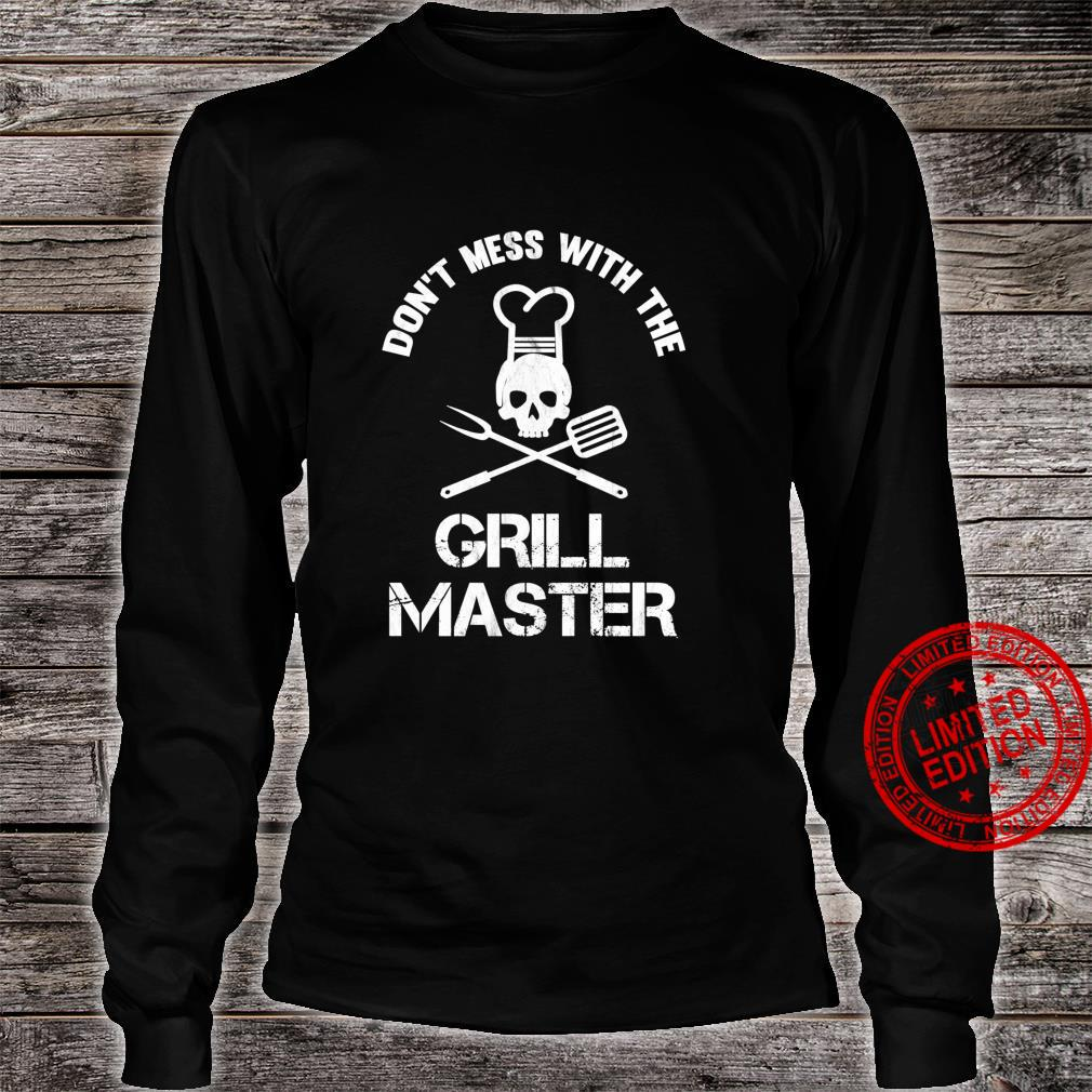 Don't Mess With The Grill Master BBQ Dad Shirt long sleeved
