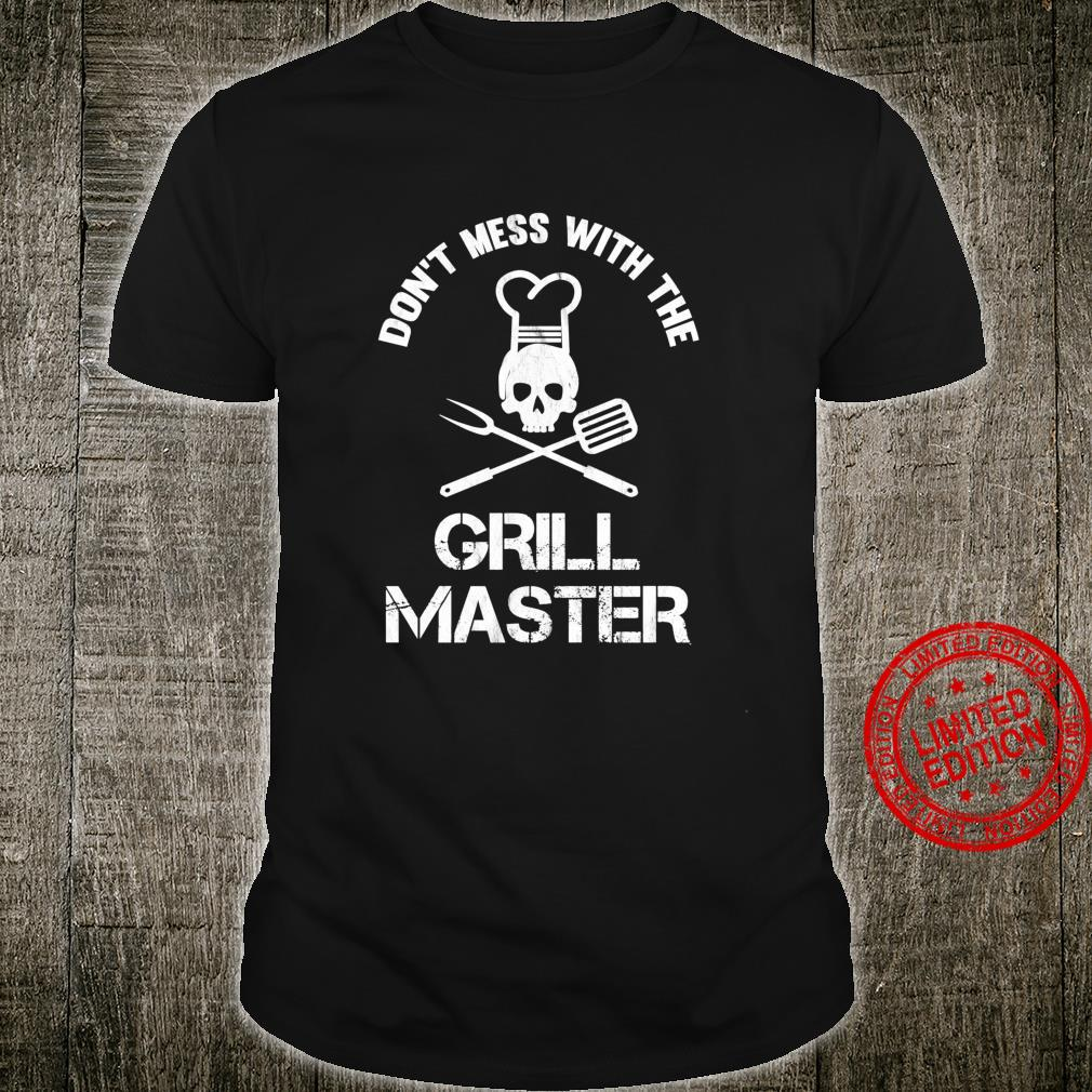 Don't Mess With The Grill Master BBQ Dad Shirt
