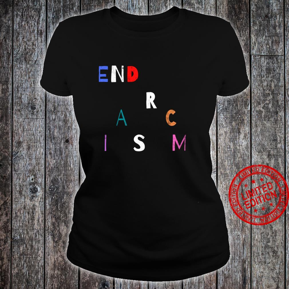 End Racism, Equality for all, End the Cycle, Be the Change Shirt ladies tee