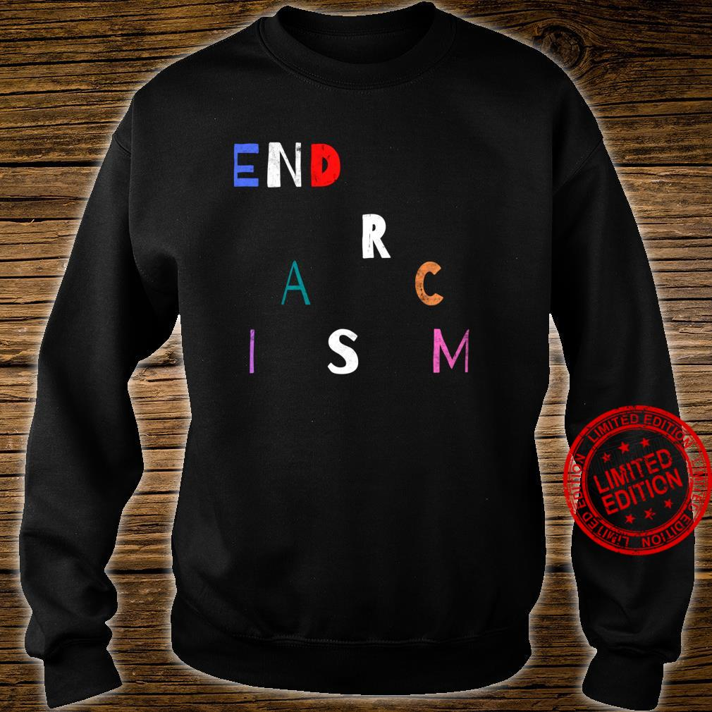 End Racism, Equality for all, End the Cycle, Be the Change Shirt sweater