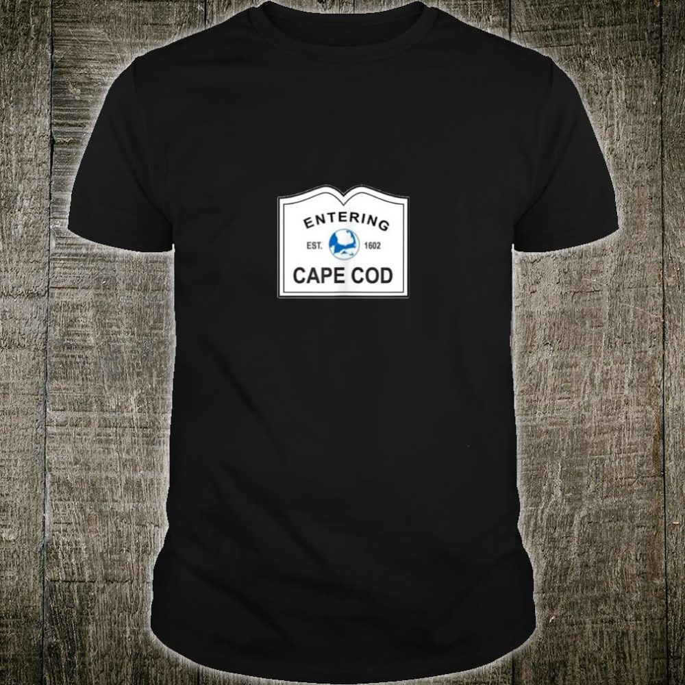 Entering Cape Cod Town Signs Shirt