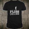 Floss Like A Boss Flossing Dance Shirt