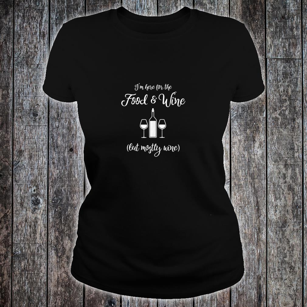 Food and Wine But Mostly Wine Shirt ladies tee