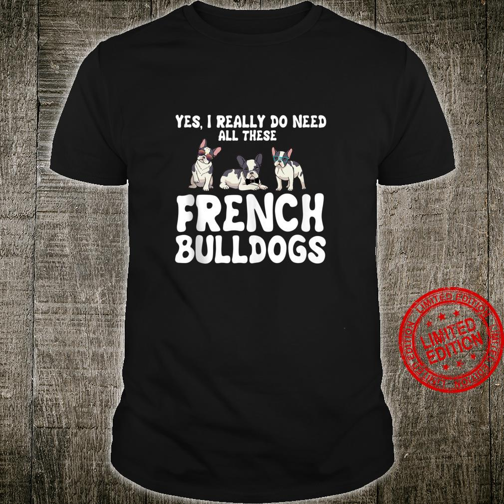 Frenchie Clothes I Really Need All These French Bulldog Shirt