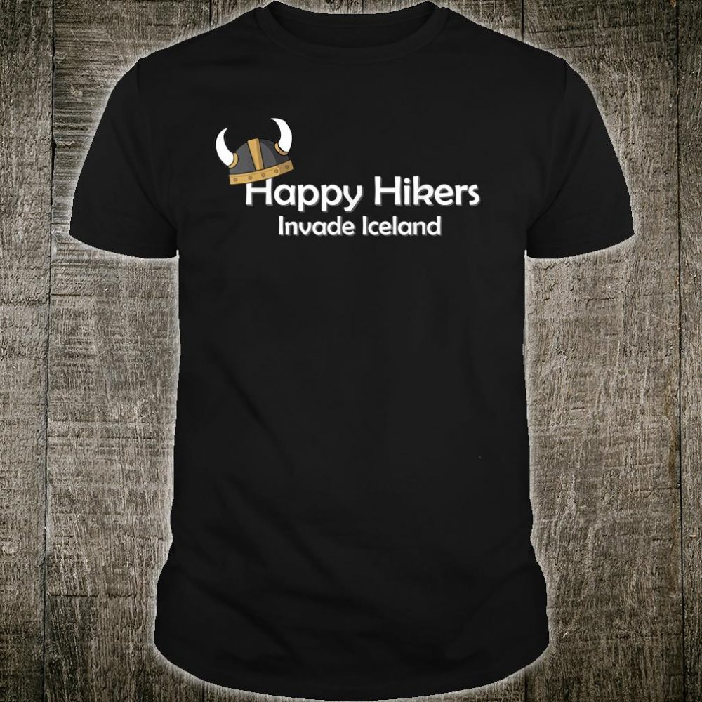 Happy Hikers Invade Iceland Shirt