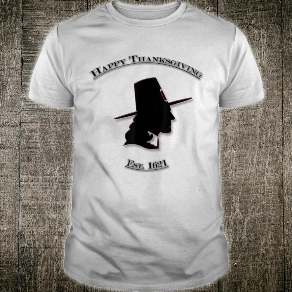Happy Thanksgiving Est. 1621 Pilgrim Shirt