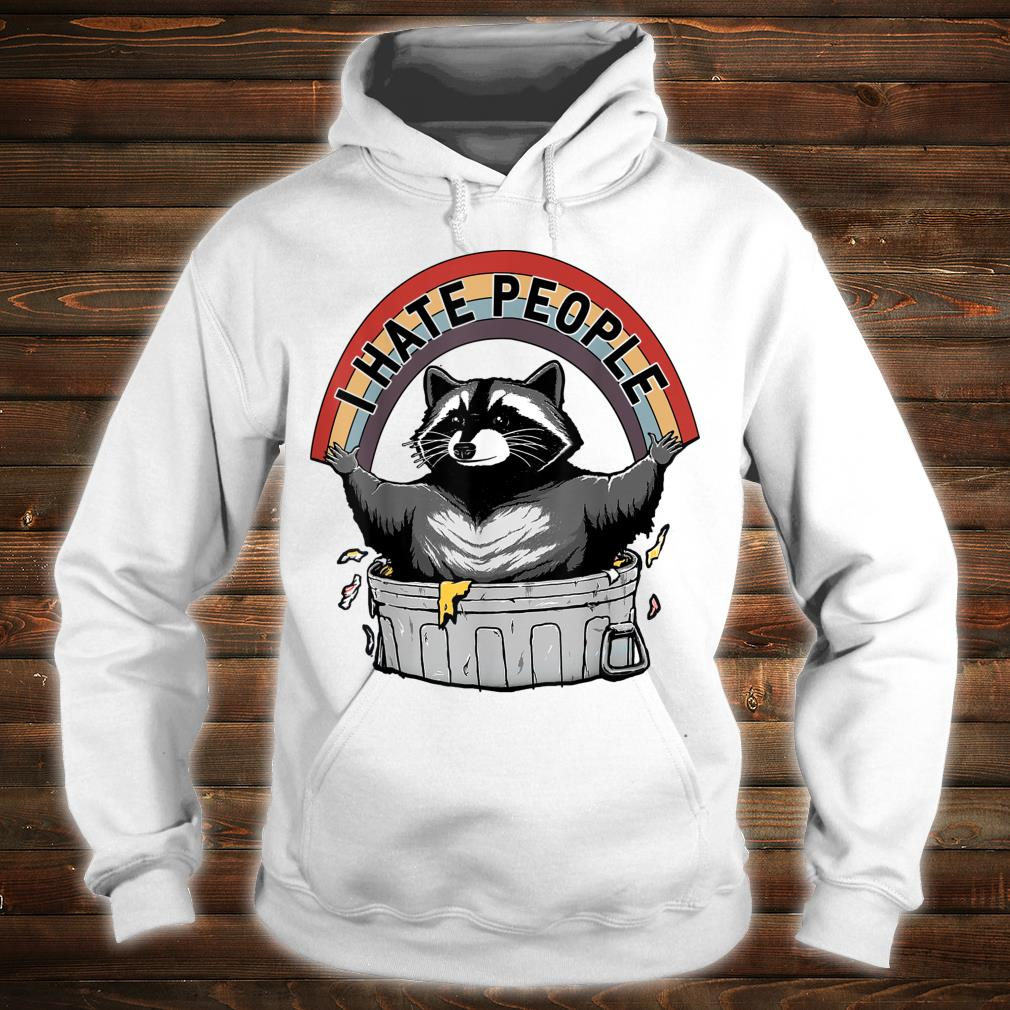 I Hate People Raccoon Trash Panda Shirt hoodie