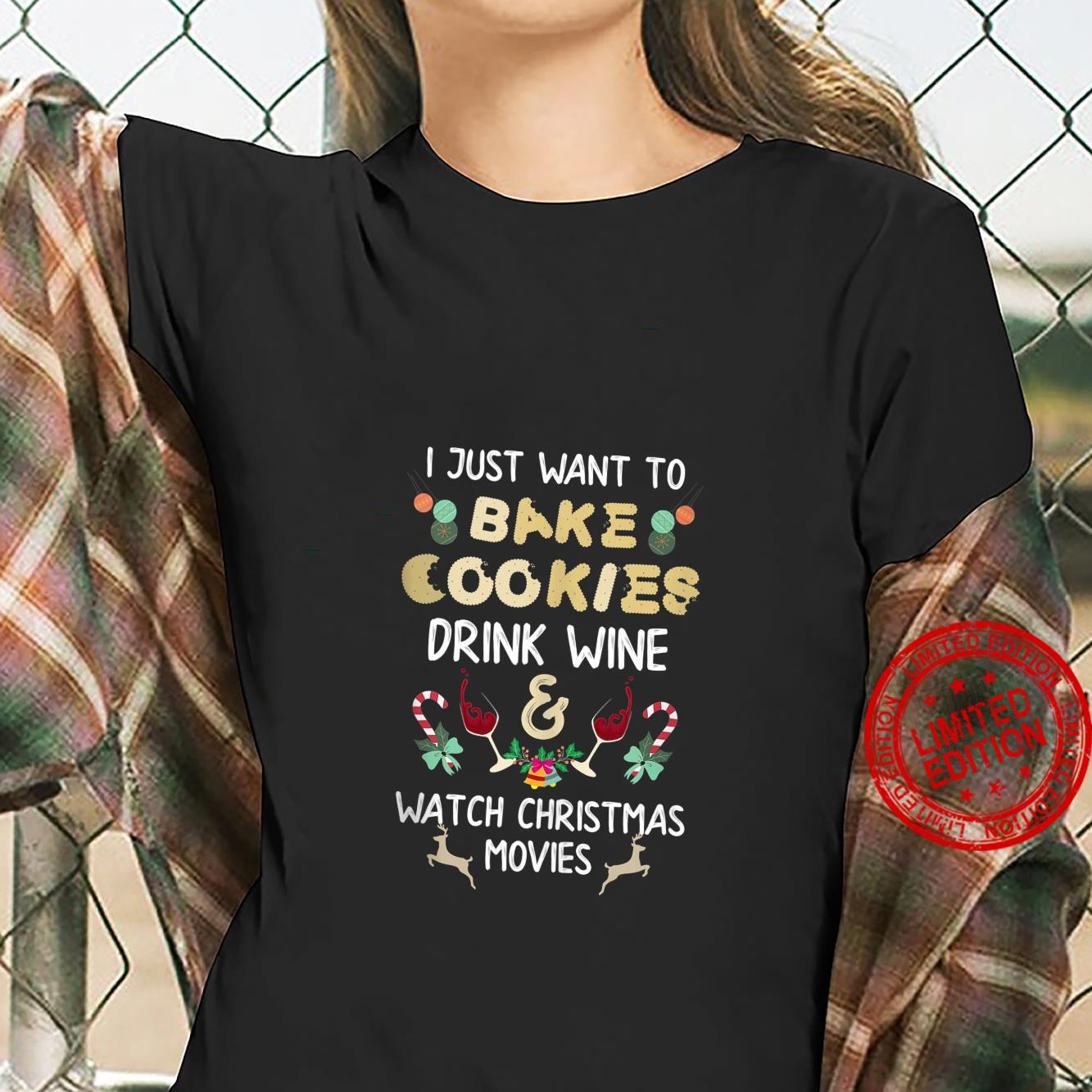 I Just Want to Bake Cookies and Watch Christmas Movies Shirt ladies tee