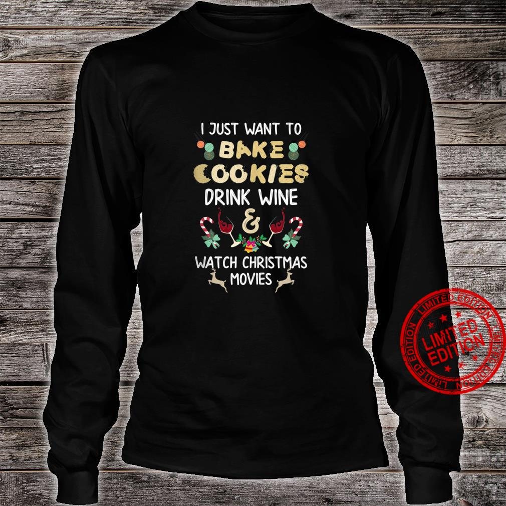 I Just Want to Bake Cookies and Watch Christmas Movies Shirt long sleeved
