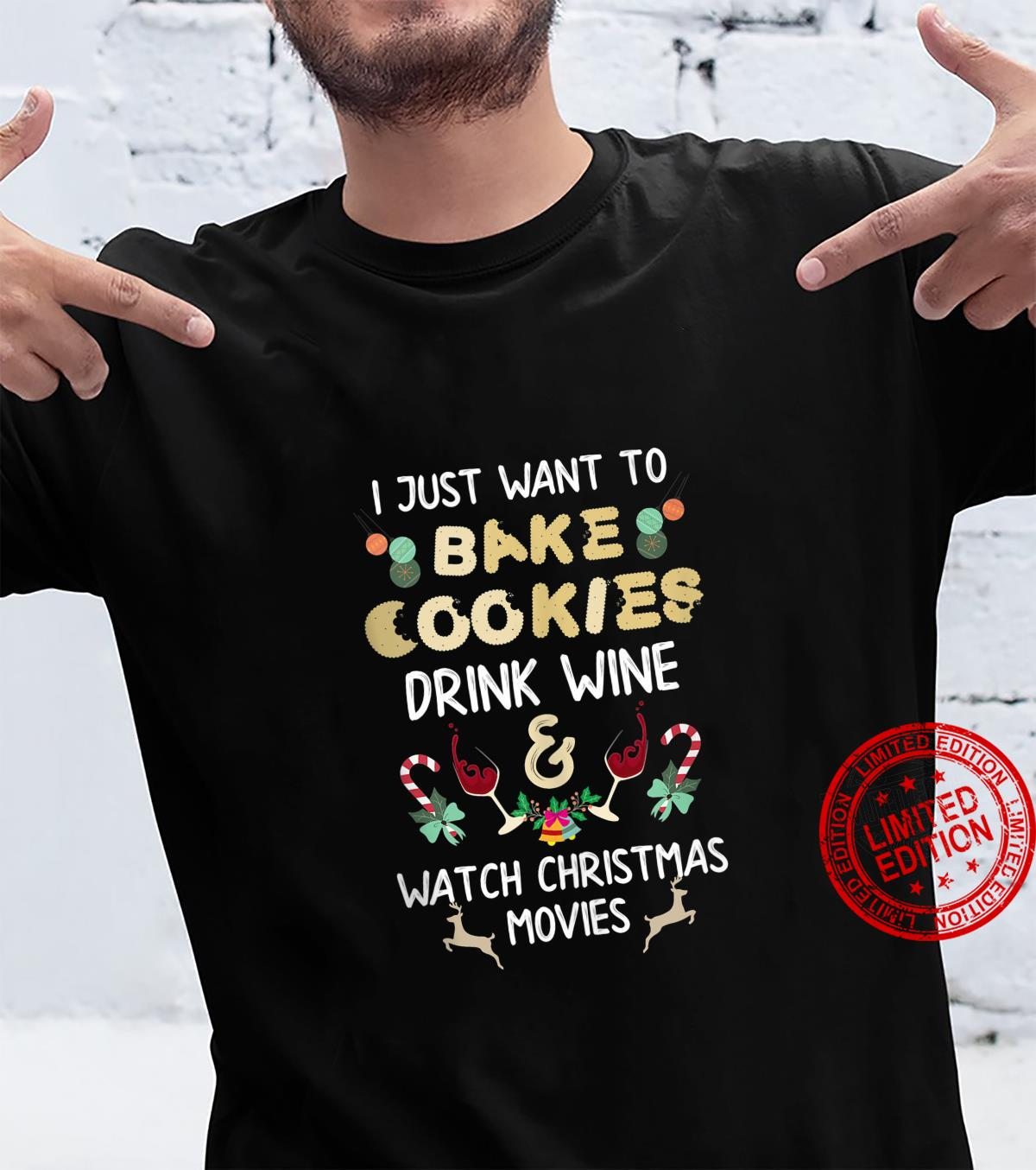 I Just Want to Bake Cookies and Watch Christmas Movies Shirt