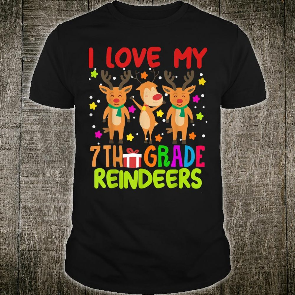 I Love My 7th Grade Reindeers Students Christmas Shirt