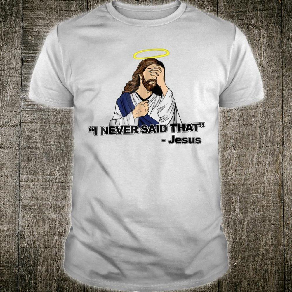 I Never Said That Jesus Shirt