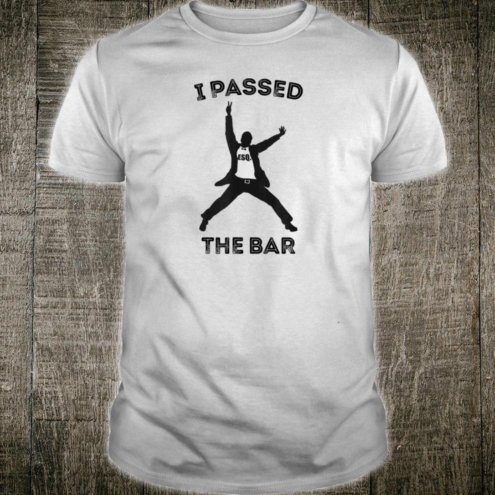 I Passed the Bar Shirt
