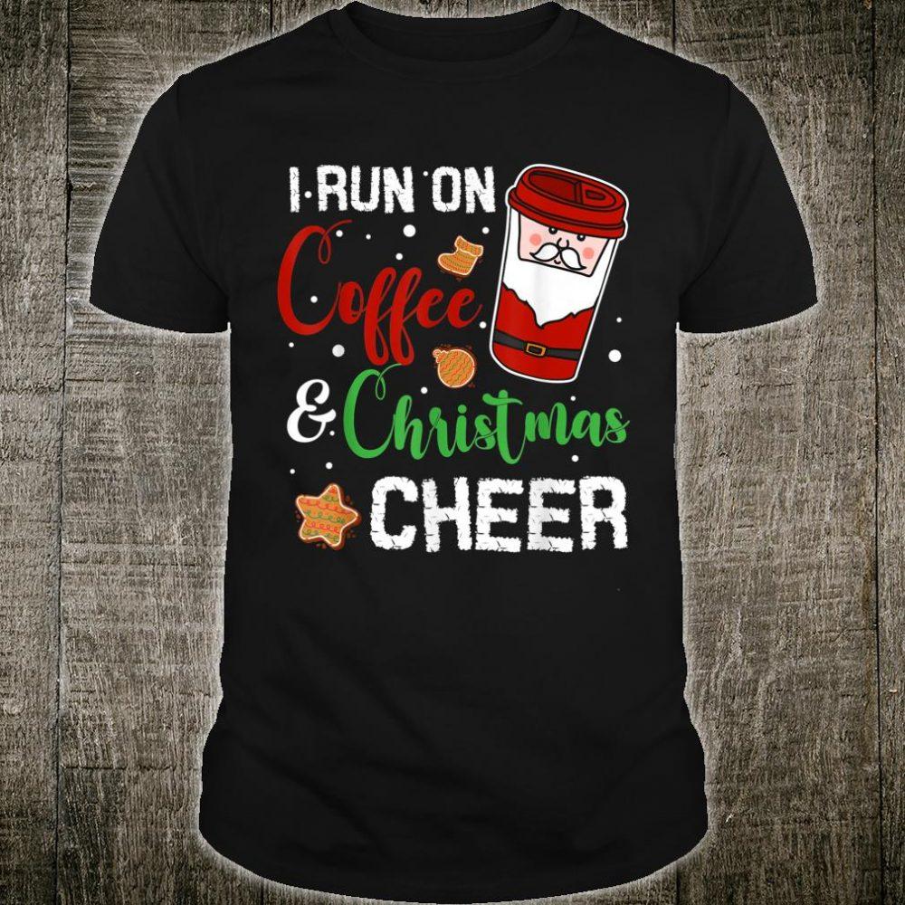 I Run On Coffee And Xmas Cheer Christmas Holiday Shirt
