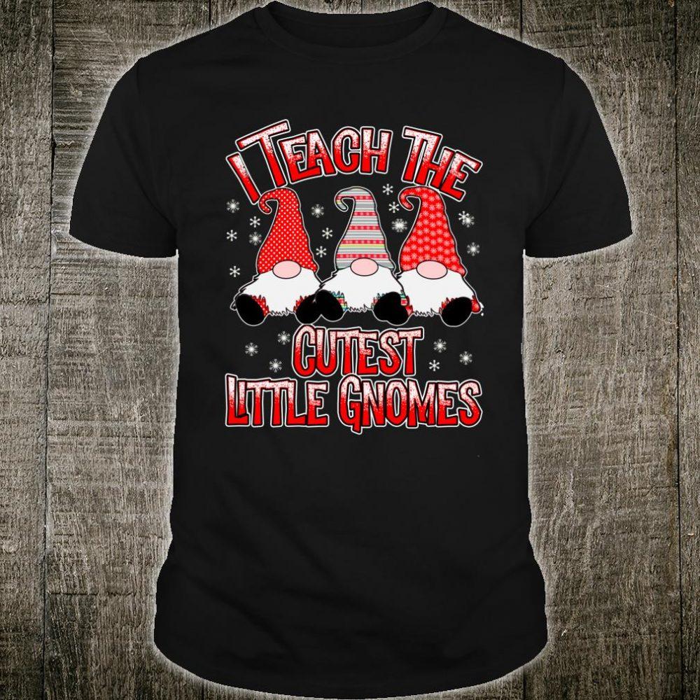 I Teach The Cutest Little Gnomes Christmas Teacher School Shirt