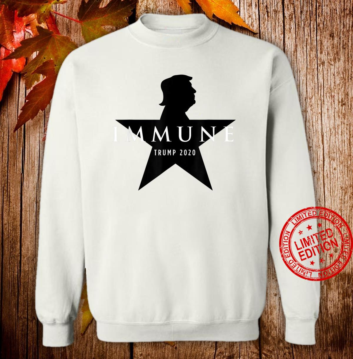 Immune now you have a president that's immune rally slogan Shirt sweater