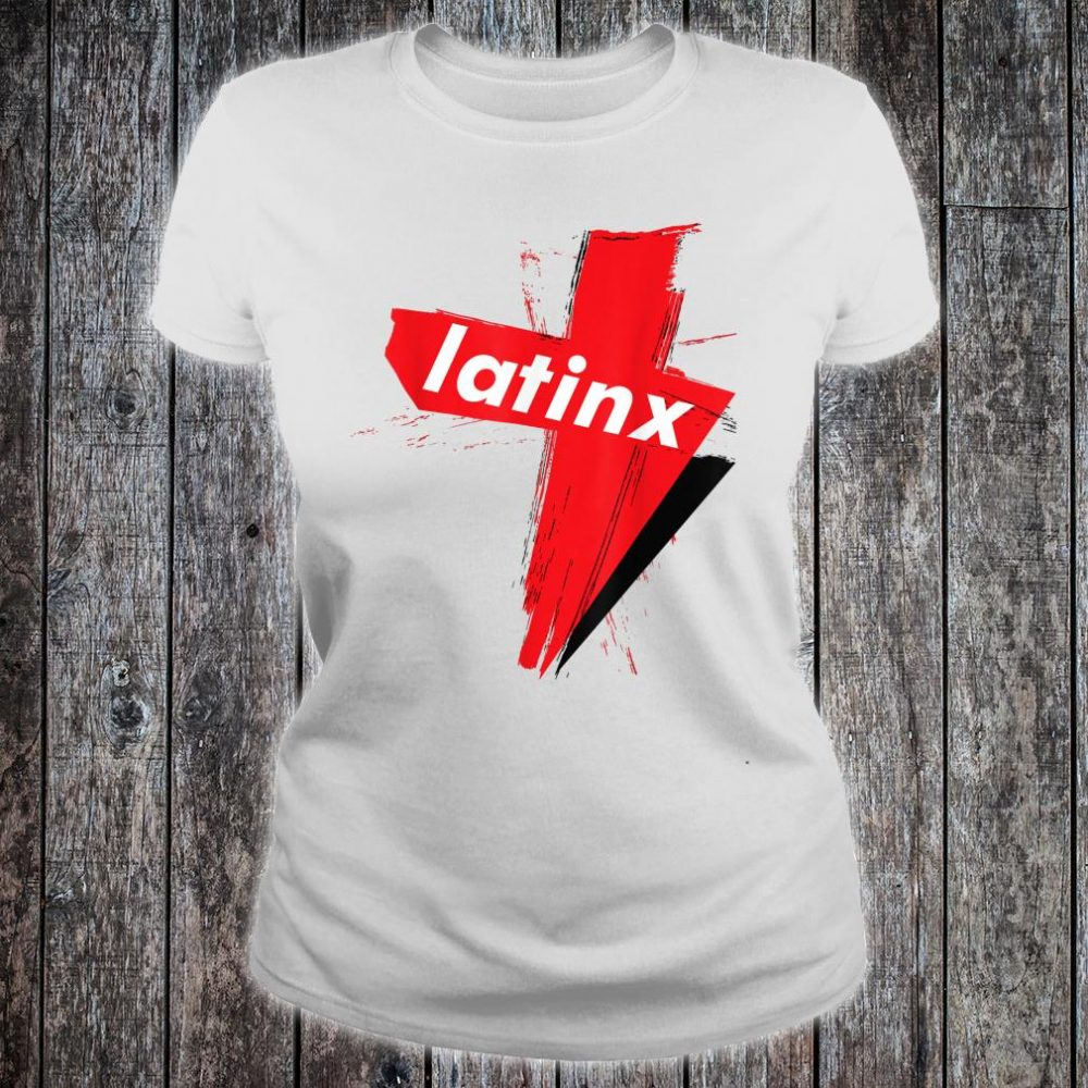 LatinX Support The Movement Shirt ladies tee