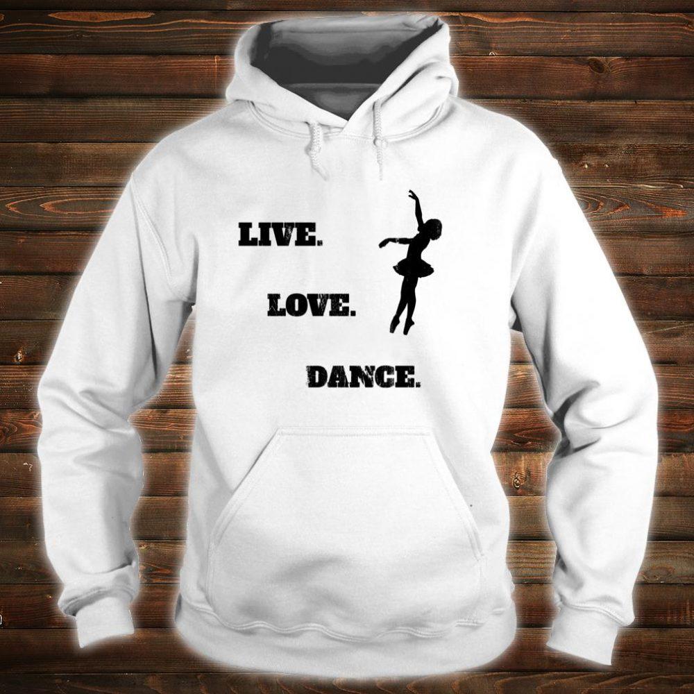 Live Love Dance Shirt hoodie