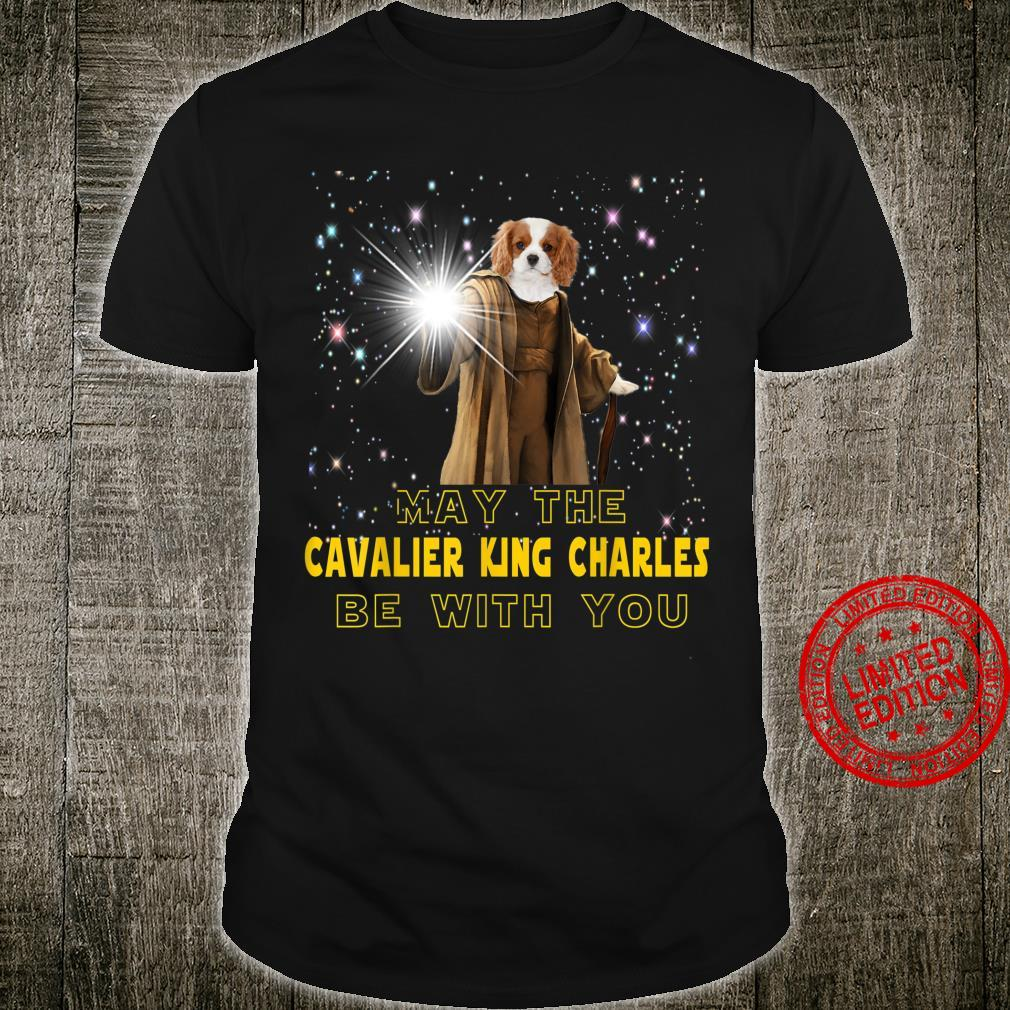May The Cavalier King Charles Be With You For Dog Shirt