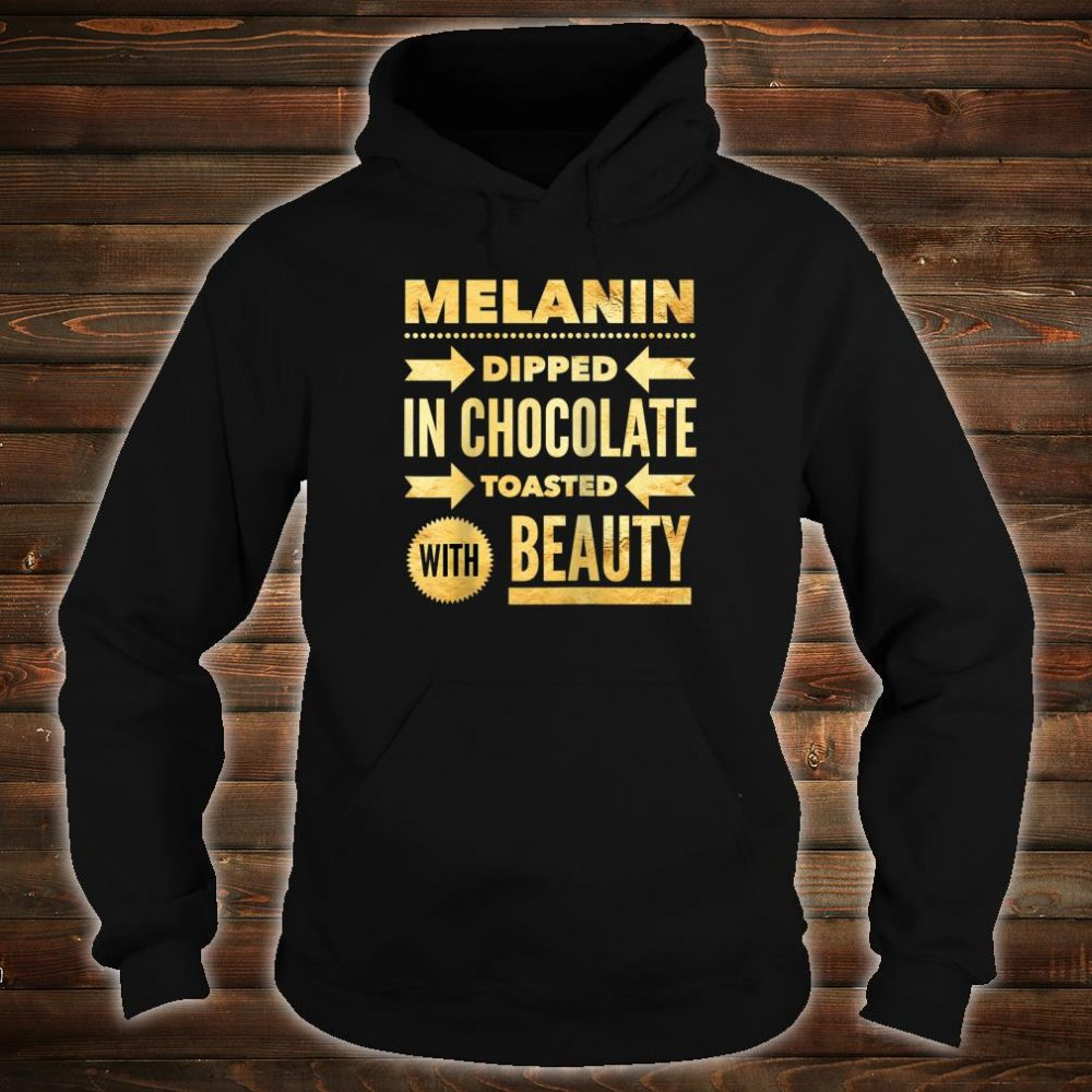 Oheneba Melanin Dipped in Chocolate With Beauty Shirt hoodie