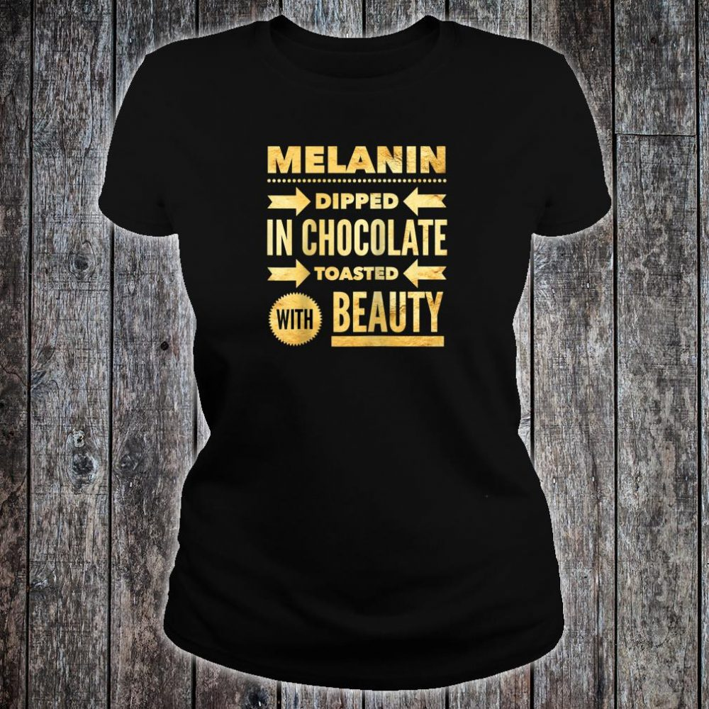 Oheneba Melanin Dipped in Chocolate With Beauty Shirt ladies tee